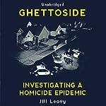 Ghettoside | Jill Leovy