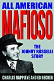 All American Mafioso: The Johnny Rosseli Story