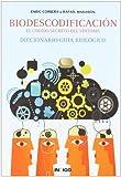 Biodescodificación: el código secreto del síntoma: diccionario biológico