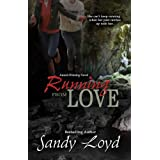 Running From Love: Formerly Running Out Of Fear (Running Series) ~ Sandy Loyd
