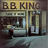 B.B. King Take It Home [Us Import]