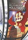 echange, troc Des Pixels à Hollywood : Cinéma et jeu vidéo, une histoire économique et culturelle
