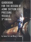 img - for Guidebook for the Design of ASME Section VIII Pressure Vessels, Third Edition (Pipelines and Pressure Vessels) book / textbook / text book