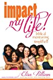 Impact My Life: Biblical Mentoring Simplified