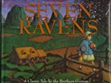 The Seven Ravens (0060235527) by Grimm, Jacob