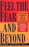img - for Feel the Fear...and Beyond: Mastering the Techniques for Doing It Anyway book / textbook / text book