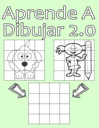 Aprende A Dibujar 2.0: Dibujo simple para niños con sistema de cua-dricula, paso a paso, aprender a dibujar, adecu-ado para principiantes y avanzados  [Escuela De Dibujo, Alex] (Tapa Blanda)