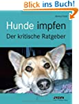 Hunde impfen Der Kritische Ratgeber
