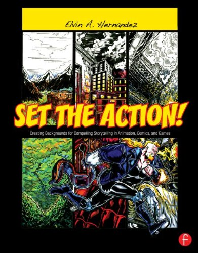 Set the Action! Creating Backgrounds for Compelling Storytelling in Animation, Comics, and Games PDF