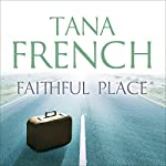 Faithful Place | Tana French