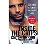 Inside the Crips Life Inside L.A.'s Most Notorious Gang by Simpson, Colton ( Author ) ON Mar-05-2007, Paperback...