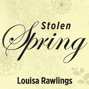 Stolen Spring | [Louisa Rawlings]