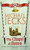 The Chapel of Bones (Knights Templar Mysteries (Headline))