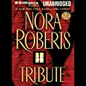 Tribute (       UNABRIDGED) by Nora Roberts Narrated by Jennifer Van Dyck