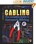 Cabling: The Complete Guide to Networ...