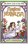 Magical Herbalism: The Secret Craft o...