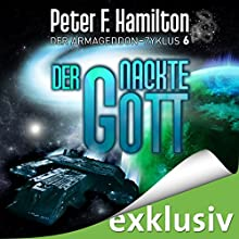 Der nackte Gott (Der Armageddon-Zyklus 6) Hörbuch von Peter F. Hamilton Gesprochen von: Oliver Siebeck