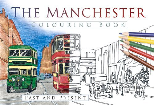 Manchester Colouring Book: Past & Present