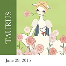 Taurus: June 29, 2015  by Tali Edut, Ophira Edut Narrated by Lesa Wilson