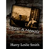 1923: A Memoir Lies and Testamentsby Harry Leslie Smith