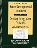 img - for Combining Neuro-Developmental Treatment and Sensory Integration Principles: An Approach to Pediatric Therapy Paperback November 1, 1998 book / textbook / text book