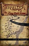 Terreldor: The Long Path Home (Adventures in Terreldor Book 3)