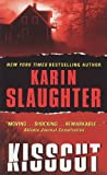 Kisscut (0060534044) by Karin Slaughter
