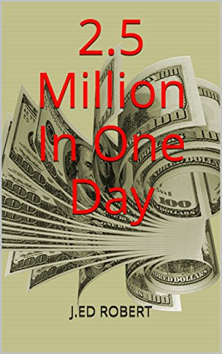 2.5 Million In One Day (French Edition)