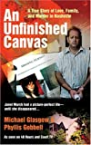 img - for AN Unfinished Canvas: A True Story of Love, Family, and Murder in Nashville book / textbook / text book