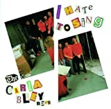 I Hate To Sing by Carla Bley (2000-07-25)