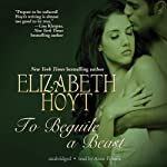 To Beguile a Beast (       UNABRIDGED) by Elizabeth Hoyt Narrated by Anne Flosnik