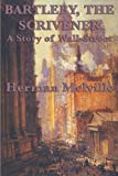 Image of Bartleby, The Scrivener: A Story of Wall-Street (Unexpurgated Start Publishing LLC)