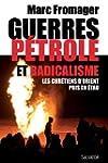 Guerres, p�trole et radicalisme. Les...