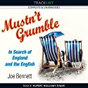 Mustn't Grumble: In Search of England and the English (       UNABRIDGED) by Joe Bennett Narrated by Rupert Holliday Evans