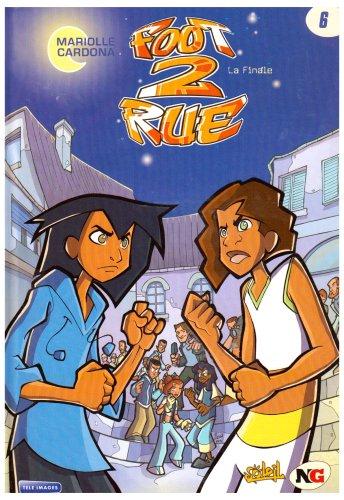 Foot 2 rue (6) : La Finale