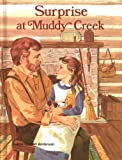 img - for Surprise at Muddy Creek (Making Choices) book / textbook / text book