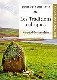 Les traditions celtiques - Au pied des menhirs