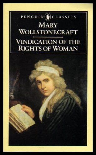 a vindication of the rights of women essay The a vindication of the rights of woman lesson plan contains a variety of teaching materials that cater to all learning styles inside you'll find 30 daily lessons, 20 fun activities, 180 multiple choice questions, 60 short essay questions, 20 essay questions, quizzes/homework assignments, tests, and more.