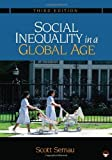 img - for Social Inequality in a Global Age 3rd edition by Sernau, Scott R. (2010) Paperback book / textbook / text book