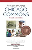 An Agent of Change: CHICAGO COMMONS (IPPY Bronze Medal Winner)
