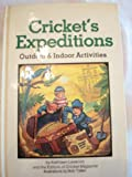 img - for Cricket's Expeditions: Outdoor & Indoor Activities book / textbook / text book