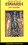 The Life and Times of Edward I (Kings & Queens)