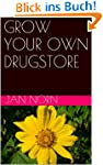 GROW YOUR OWN DRUGSTORE (English Edit...