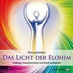 Das Licht der Elohim (Gef�hrte Medita...