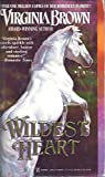 Wildest Heart (Zebra Historical Romance) (0821744569) by Brown, Virginia