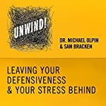 23: Leaving Your Defensiveness & Your Stress Behind | Michael Olpin,Sam Bracken