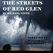The Streets of Red Glen: Red Glen Series, Book 3 Audiobook by Michael Veith Narrated by William L. Sturdevant