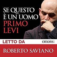 Se questo è un uomo Audiobook by Primo Levi Narrated by Roberto Saviano
