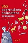 365 expressions assassines expliqu�es par Foufelle