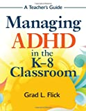 img - for Managing ADHD in the K-8 Classroom: A Teacher's Guide book / textbook / text book